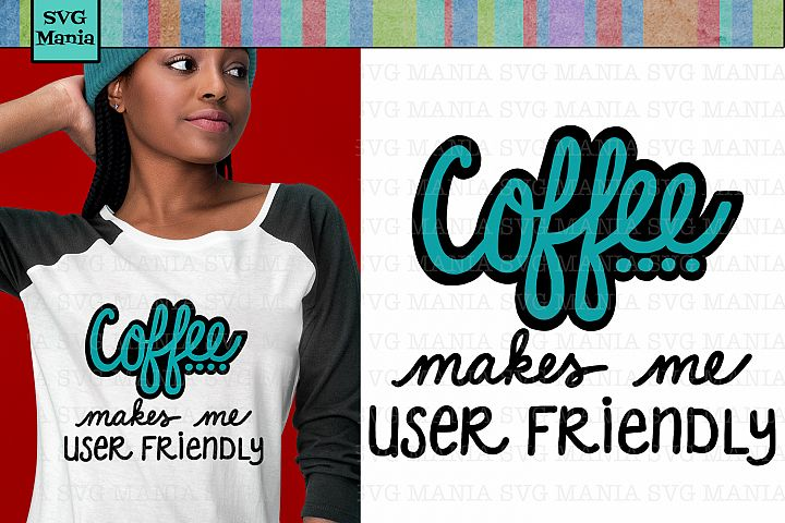 Funny Coffee Saying SVG File, Funny Coffee SVG, Coffee Quote