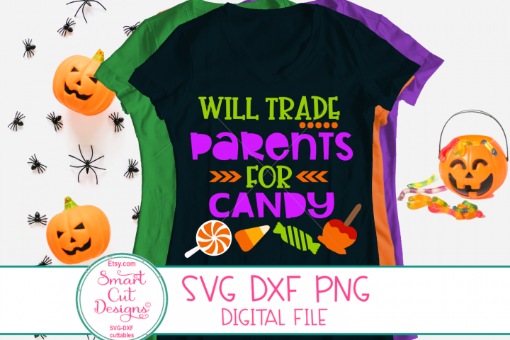 Halloween Svg, Will Trade Parents For Candy SVG, Mommy,Daddy