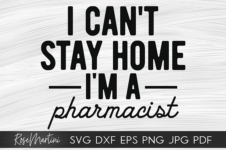 I Cant Stay Home Im A Pharmacist SVG Essential Worker