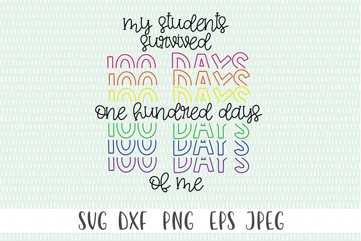 100 Days SVG - My Students Survived 100 Days Of
