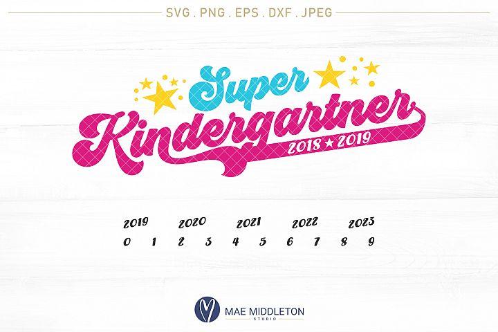 Super Kindergartner with years - SVG, DXF, JPG, EPS, PNG