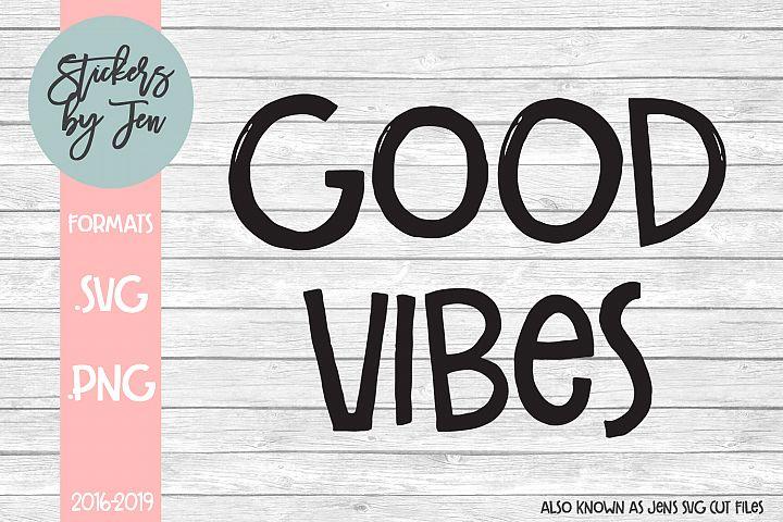 Good Vibes SVG Cut File