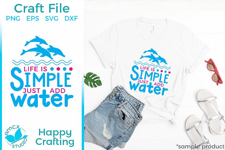 Life Is Simple, Just add water - A Summer Beach SVG File