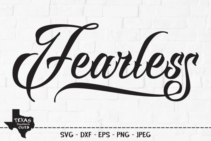 Fearless SVG, Cut File, Inspirational Shirt Design