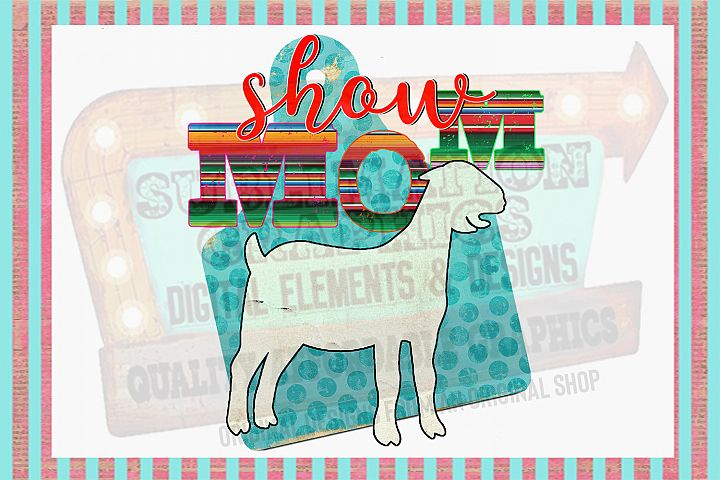 Show Goat Mom Sublimation Digital Download