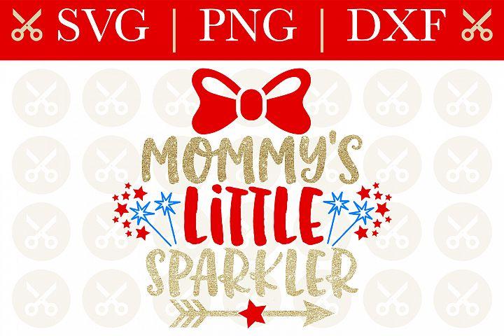 4th Of July Svg Mommys Little Sparkler Svg Cutting File