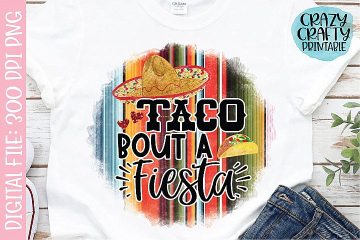 Taco Bout a Fiesta PNG Printable Sublimation File