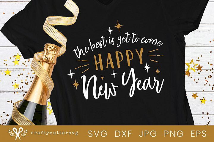 The best is yes tot come Svg Cut File Happy New Year Clipart