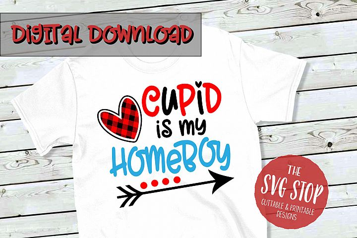 Cupid Is My Homeboy - SVG, PNG, DXF