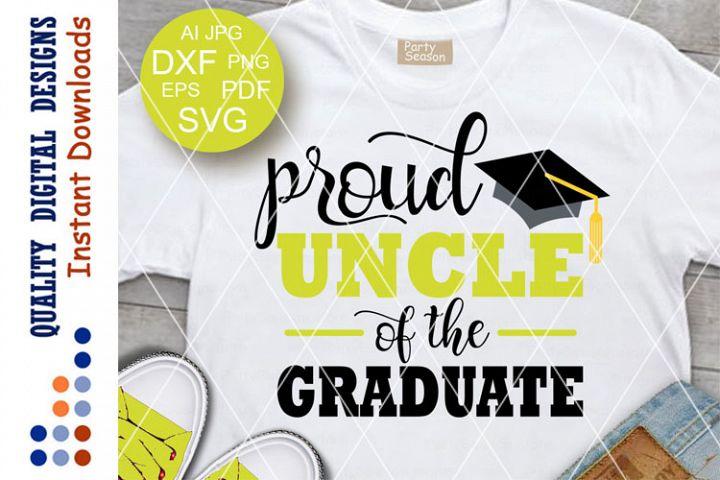 Proud Uncle of the graduate svg Graduation decor Cricut png