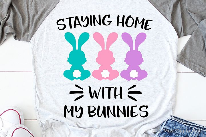 Staying Home with My Bunnies Svg, Funny Quarantine Svg File