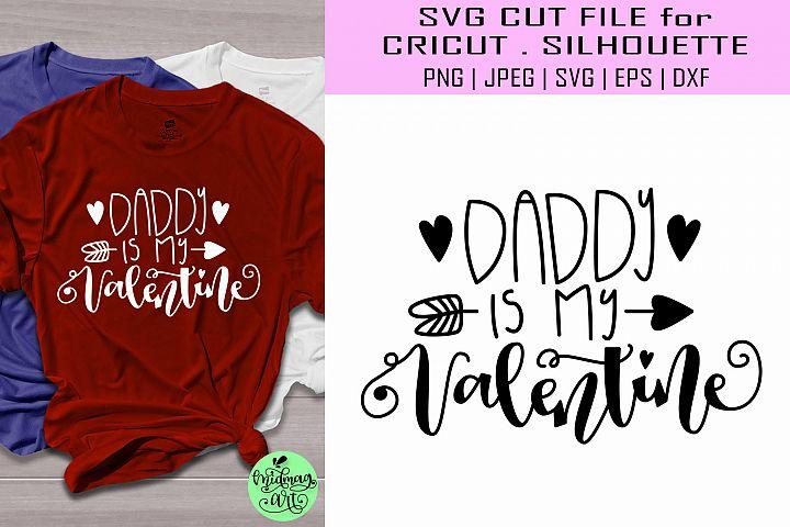 Daddy is my valentine svg, valentine shirt svg