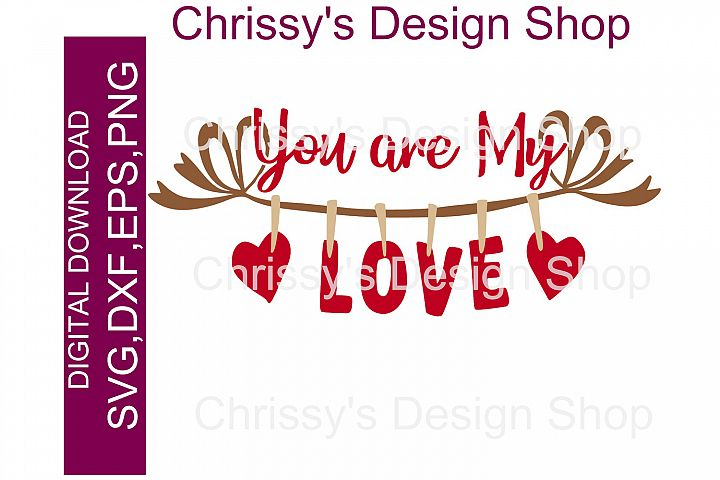 You are my love on valentines / best friends SVG, DXF, EPS