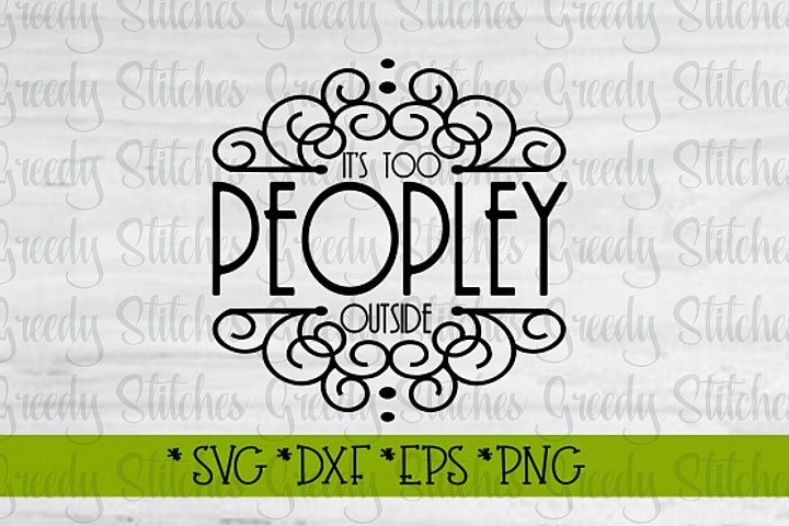 Its Too Peopley Outside SVG DXF EPS