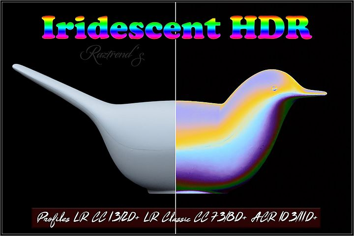 Iridescent HDR profiles Lightroom 7.3 & ACR 10.3
