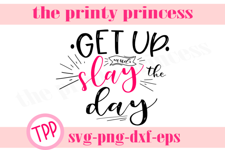 Slay the Day svg, Motivational quote svg design,