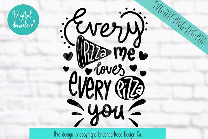 every pizza me loves every pizza you -valentine svg,clip art