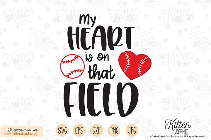 My heart is on that field - Baseball SVG