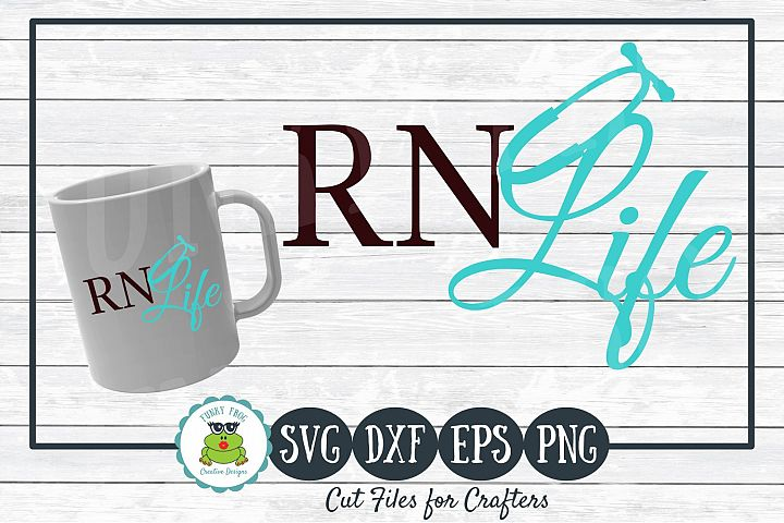 RN Life, Nursing SVG Cut File for Crafters