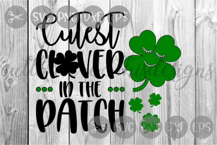 Cutest Clover In The Patch, Clover, Shamrock, Cut File, SVG.
