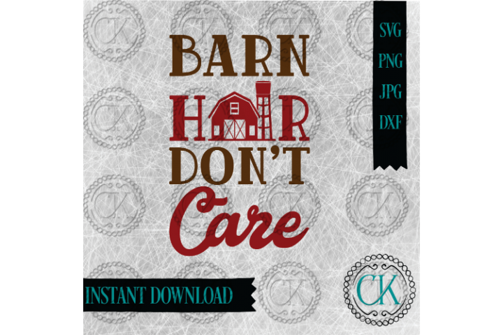 Barn Hair Dont Care SVG, Farm SVG, Country SVG, Barn SVG