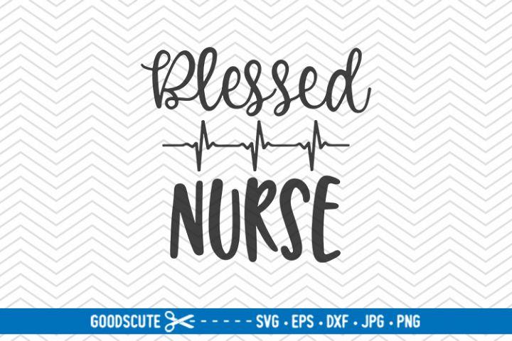 Blessed Nurse - SVG DXF JPG PNG EPS