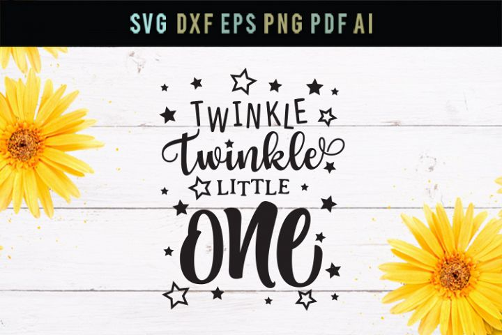 Twinkle, twinkle little one, dxf, eps, mom life svg, mom svg