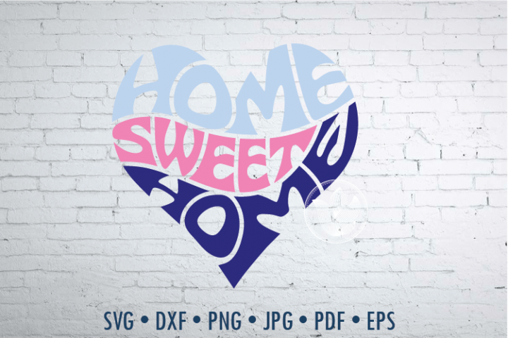 Home sweet home Word Art in heart shape, Svg Dxf Eps Png Jpg