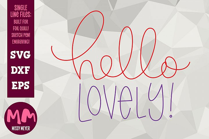 Hello Lovely - single line for foil quill & sketch pen!