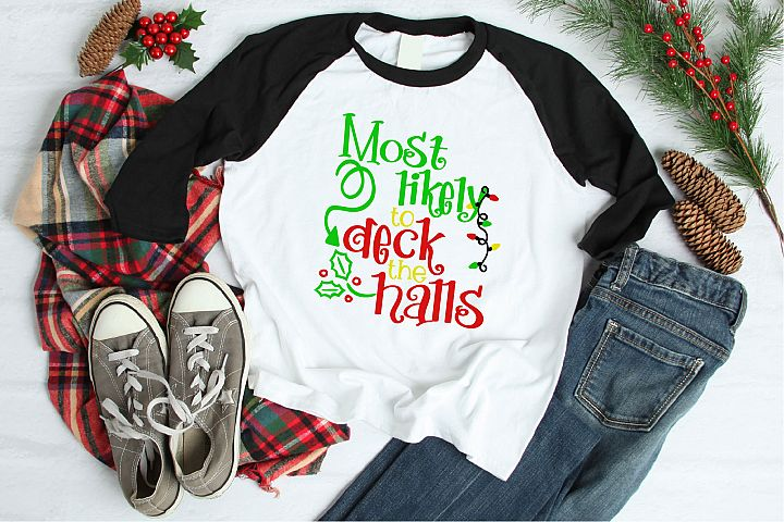 Christmas SVG, Most Likely To Deck The Halls Sublimation