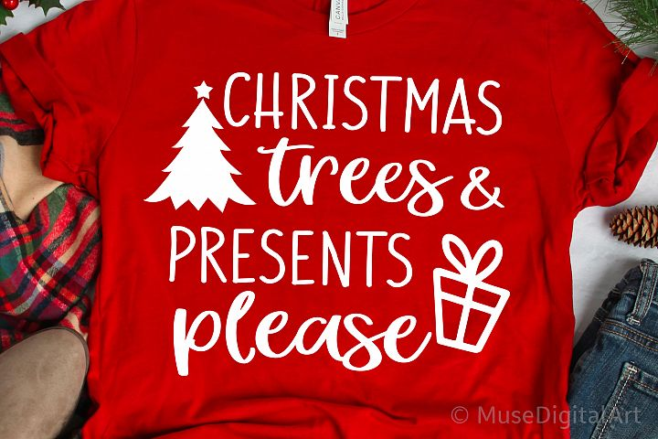 Christmas Trees and Presents Please Svg, Funny Christmas Svg