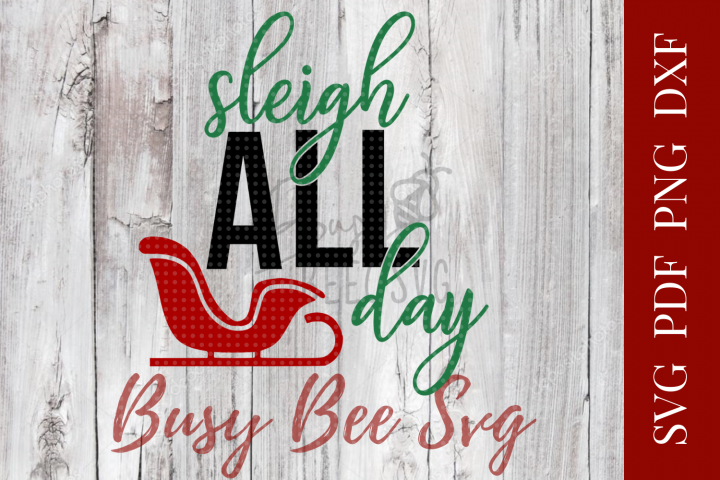 Sleigh All Day Christmas Santa SVG PNG PDF DXF