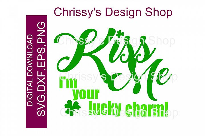 Kiss me Lucky Charm / St Patricks day SVG, DXF, EPS