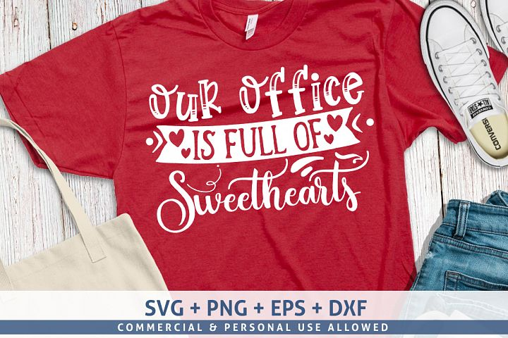 Our Office Is Full Of Sweethearts-01svg design