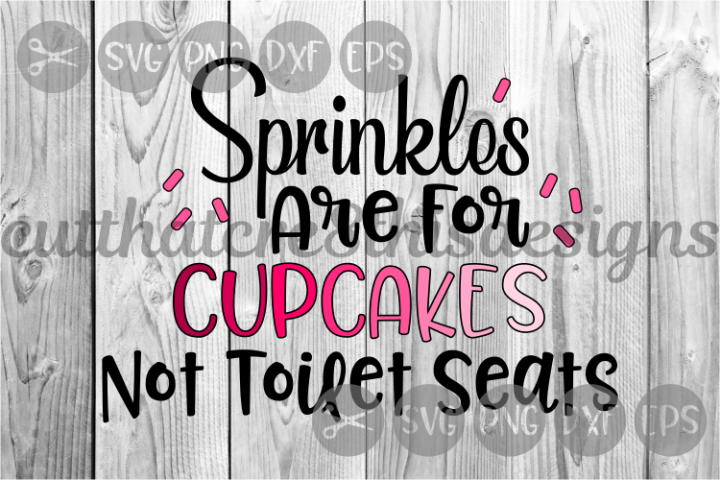 Sprinkles Are For Cupcakes, Washroom Humor, Cut File, SVG