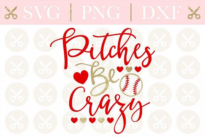 Baseball Svg Pitches Be Crazy Svg Funny Svg Summer Svg