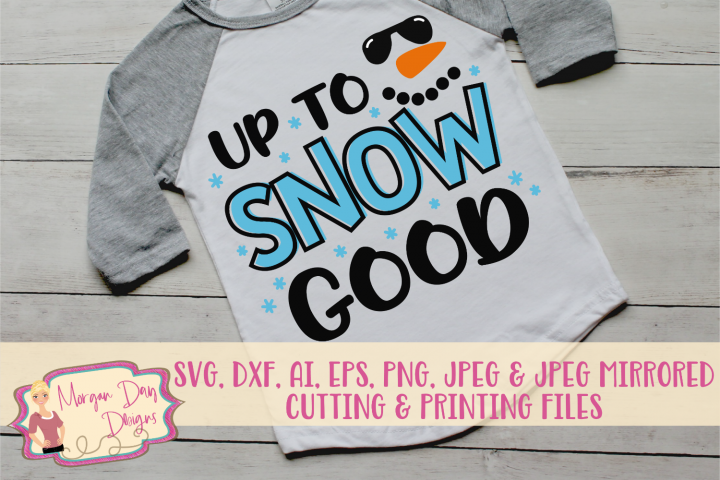 Up To Snow Good SVG, DXF, AI, EPS, PNG, JPEG