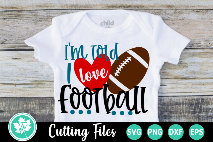 Im Told I Love Football - A Sports SVG Cut File