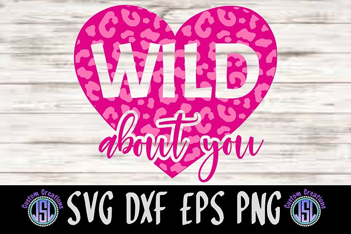 Wild About You | SVG DXF EPS PNG