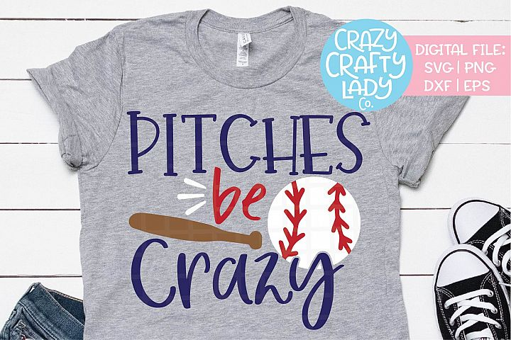 Pitches Be Crazy Baseball SVG DXF EPS PNG Cut File
