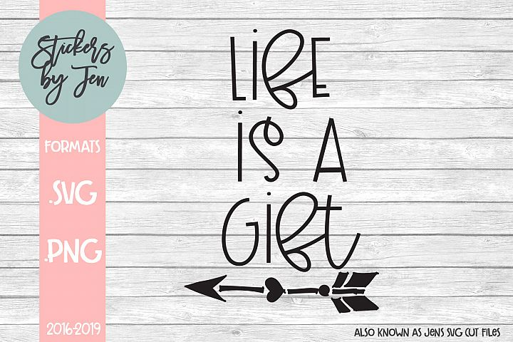 Life is a Gift SVG Cut File