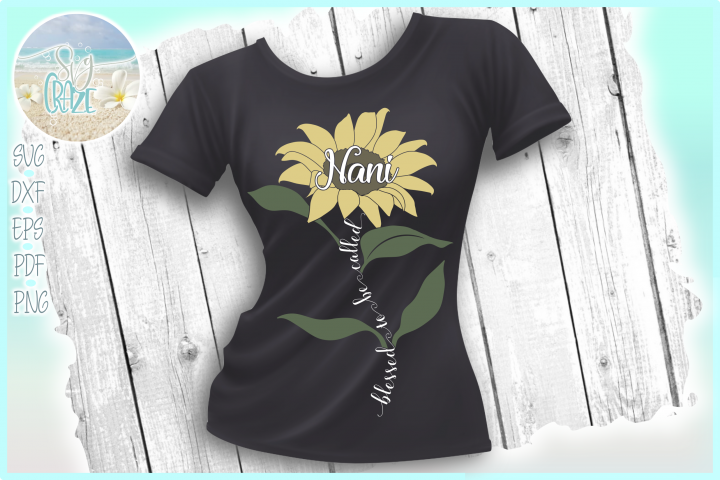 Blessed To Be Called Nani Quote with Sunflower SVG