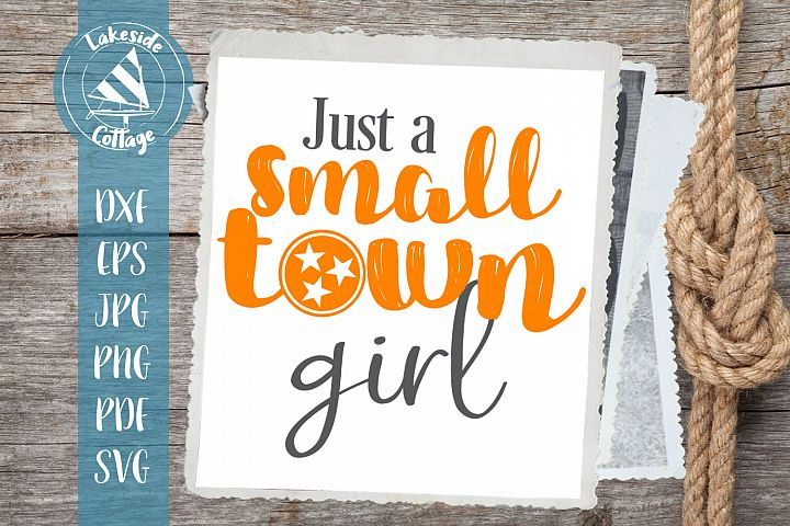 Just a Small Town TN girl - Tennessee svg dxf eps pdf png