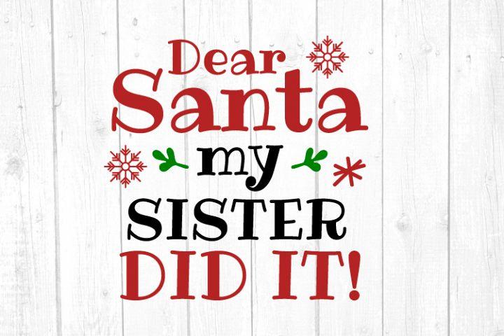 Dear Santa My Sister Did It Svg, Christmas, Christmas Svg
