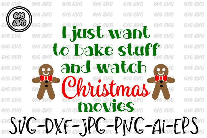I just want to bake stuff and watch Christmas movies SVG DXF