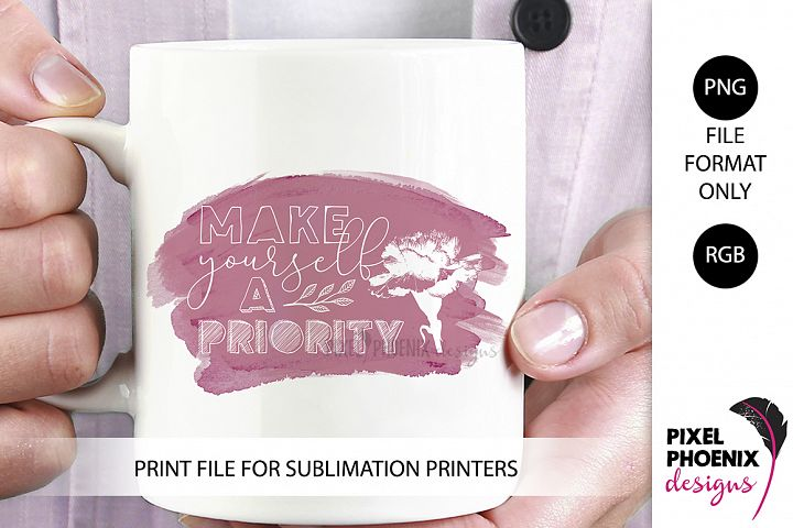Make Yourself a Priority Sublimation design