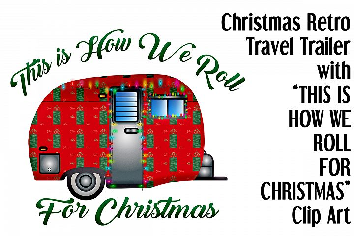 This is How We Roll for Christmas Retro Trailer Clip Art
