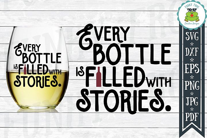 Every Bottle is Filled with Stories - Wine SVG Cut File for