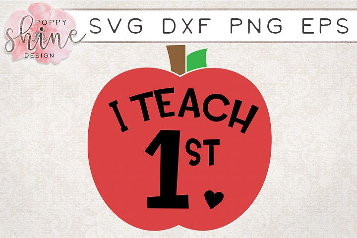 I Teach 1st SVG PNG EPS DXF Cutting Files