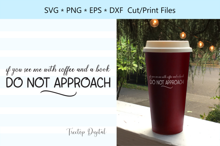 See Me with Coffee and a Book, Do Not Approach, A Coffee SVG